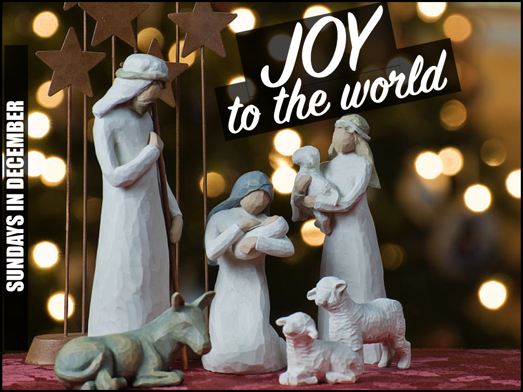 Advent | Joy To The World